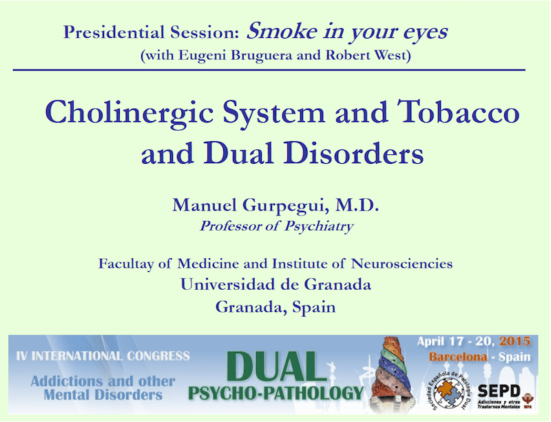 Profesor Manuel Gurpegui: Cholinergic system and tobacco and dual disorders.