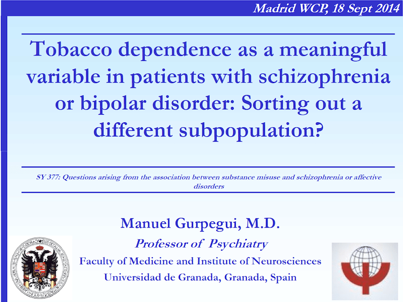 Profesor Manuel Gurpegui: Tobacco dependence as a meaningful variable in patients with schizophrenia or bipolar disorder: Sorting out a different subpopulation?.