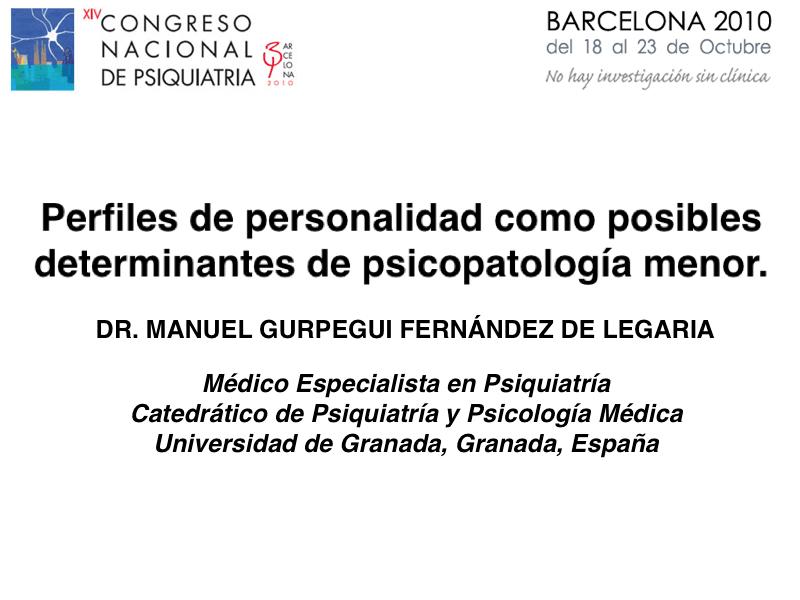 Profesor Manuel Gurpegui: Perfiles de personalidad como posibles determinantes de psicopatología menor.