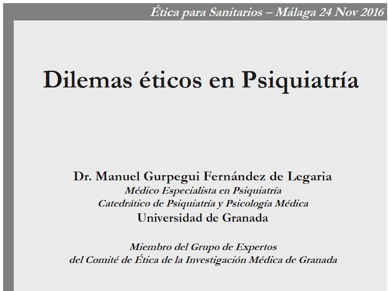 Profesor Manuel Gurpegui Dilemas éticos en Psiquiatría